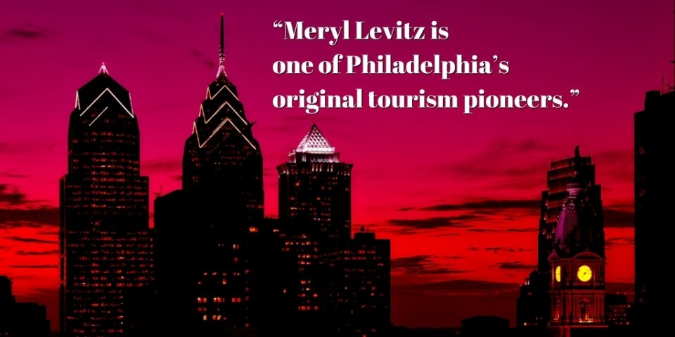 """Meryl Levitz is one of Philadelphia_s original tourism pioneers ... Meryl has also developed an outstanding staff, positioning the organization well for continued success and future"